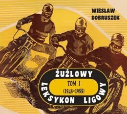 Speedway League Lexicon. Volume 1. 1948-1955