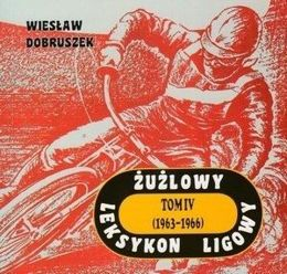 Speedway League Lexicon. Volume 4. 1963 - 1966