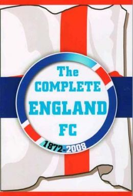 The Complete England FC 1872 - 2008