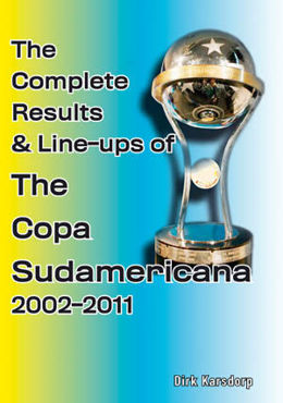 The Complete Results & Line-ups of The Copa Sudamericana 2002 - 2011
