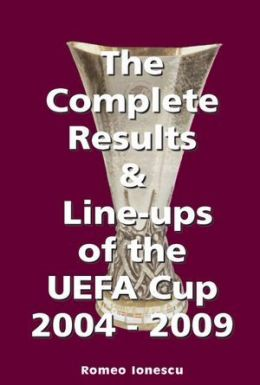The Complete Results & Line-ups of the UEFA Cup 2004-2009