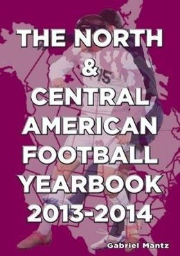 The North and Central American Football Yearbook 2013-2014