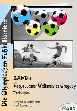 The Olympic football tournaments (volume 4): Uruguay wins. Paris, 1924.
