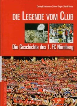 The legend of the club - The history of the 1. FC Nuremberg
