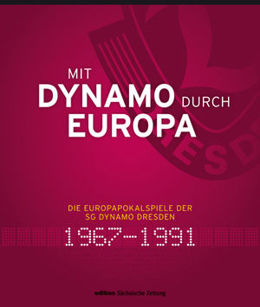 With Dynamo across Europe. Dynamo Dresden in european cups 1967-1991