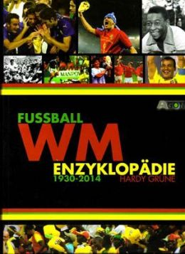 World Cup football encyclopedia 1930-2014