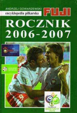 Yearbook 2006 - 2007. Encyclopedia of football FUJI (volume 33)
