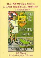 The 1908 Olympic Games, the Great Stadium and the Marathon - A Pictorial Record