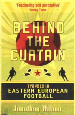 Behind the curtain. Travels in Eastern European Football
