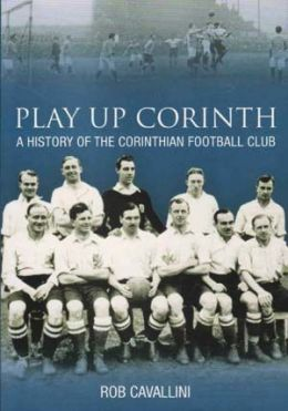 Play up Corinth: a history of the Corinthian Football Club
